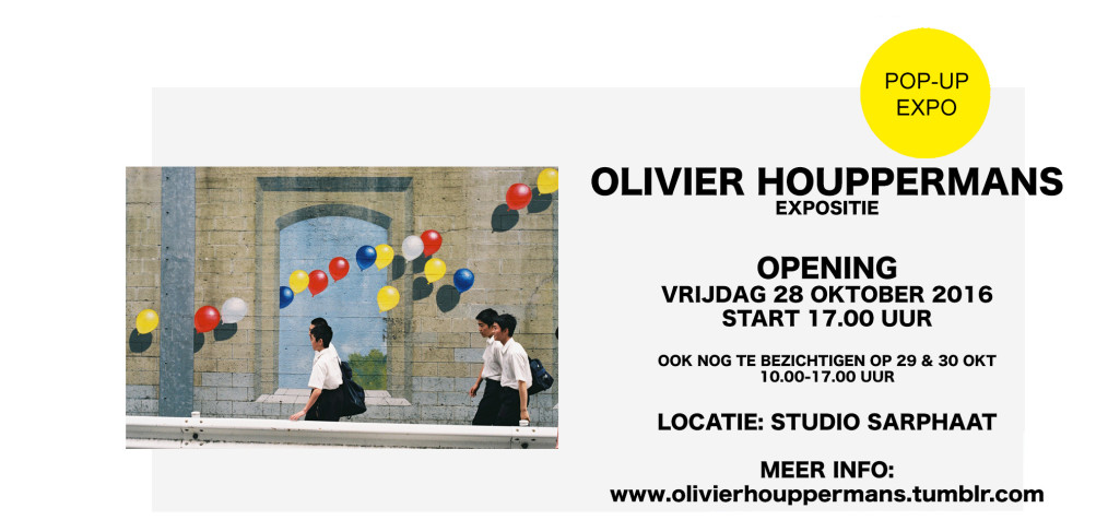 OLIVIER HOUPPERMANS pop-up expositie in Studio Sarphaat
